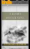 A Dama Inevitável (Fragmentos de Grinmelken Livro 3)