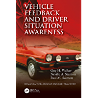 Vehicle Feedback and Driver Situation Awareness (Human Factors in Road and Rail Transport)
