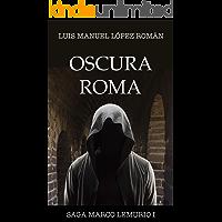 Oscura Roma (Saga Marco Lemurio nº 1)
