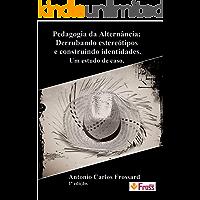 Pedagogia da Alternância:  Derrubando estereótipos e construindo identidades.: Um estudo de caso.