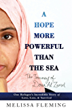 A Hope More Powerful Than the Sea: One Refugee's Incredible Story of Love, Loss, and Survival