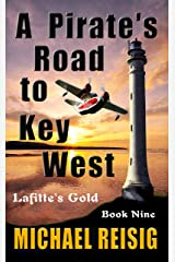 A PIRATE'S ROAD TO KEY WEST (THE ROAD TO KEY WEST Book 9) Kindle Edition
