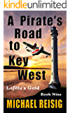 A PIRATE'S ROAD TO KEY WEST (THE ROAD TO KEY WEST Book 9)