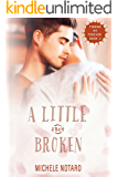 A Little Bit Broken: Finding My Forever Book 2