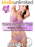 Futa's Naughty Toys (Naughty Futa Shop 1): (A Futa-on-Female, Taboo, MILF, First Time Erotica)