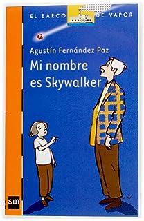 Mi nombre es Skywalker (Spanish Edition)