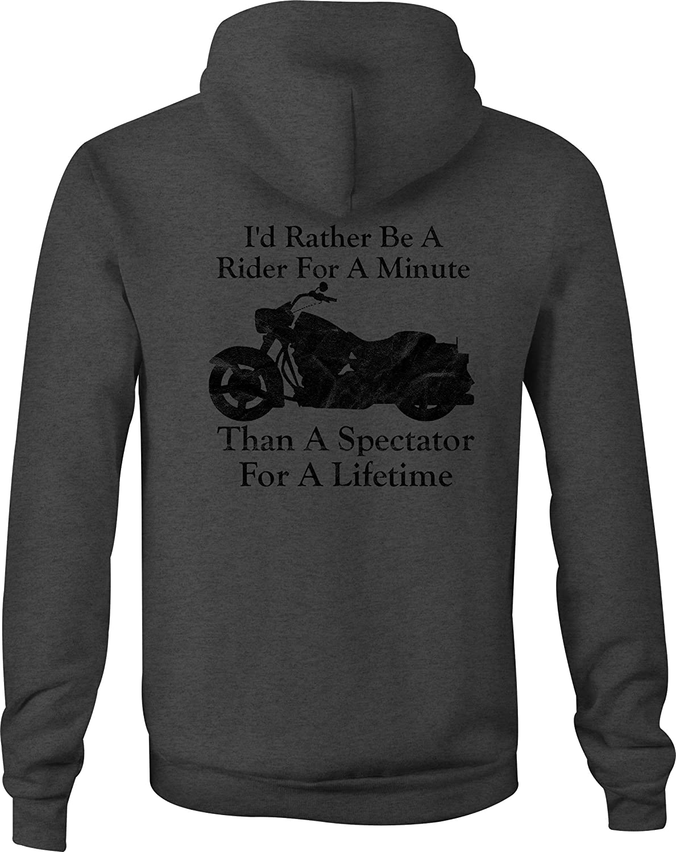 Zip Up Hoodie Rather be a Rider Than Spectator Custom Cruiser