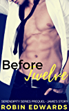 Before Twelve: Jamie's Story: A Serendipity Series Prequel