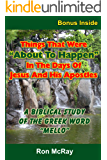 Things That Were About To Happen In The Days Of Jesus And His Apostles: A Biblical Study Of The Greek Word Mello (Things That Your Preacher Forgot To Tell You! Book 10)