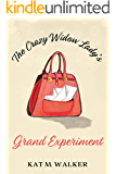 The Crazy Widow Lady's Grand Experiment