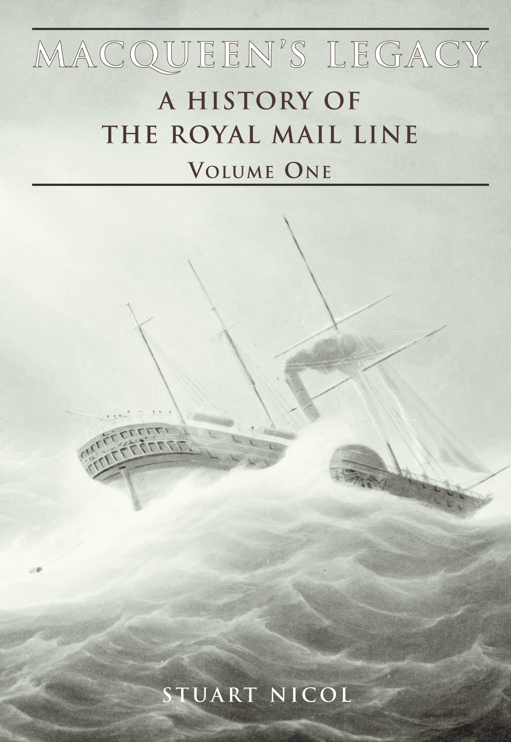 Macqueen's Legacy Volume One: A History of the Royal Mail Line PDF