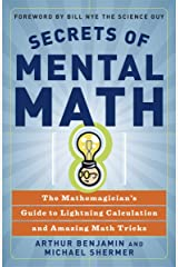 Secrets of Mental Math: The Mathemagician's Guide to Lightning Calculation and Amazing Math Tricks Paperback