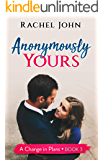 Anonymously Yours (A Change in Plans Book 3)