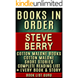 Steve Berry Books in Order: Cotton Malone series, Cotton Malone short stories, all short stories, standalone novels, and…