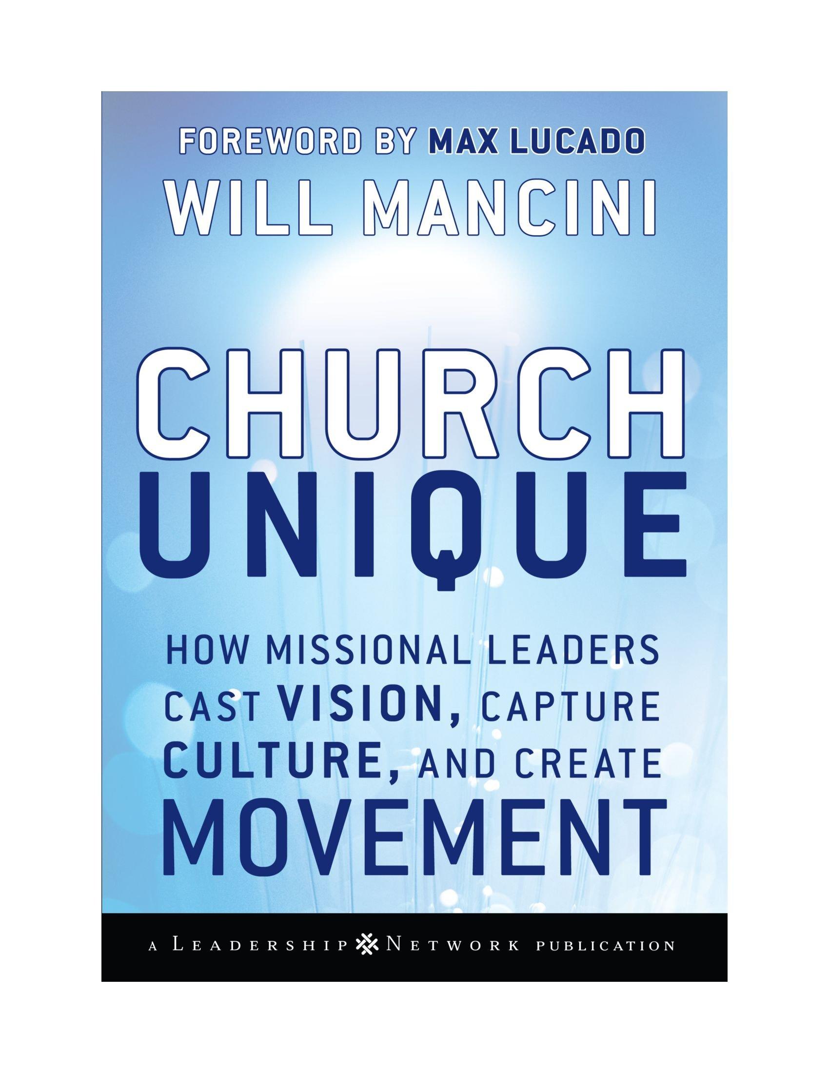 Download Church Unique: How Missional Leaders Cast Vision, Capture Culture, and Create Movement pdf