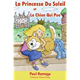 La Princesse Du Soleil et le Chien Qui Pue (Un livre d'images pour les enfants): The Sunshine Princess and the Stinky Dog – F