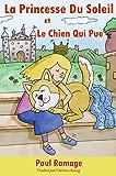 La Princesse Du Soleil et le Chien Qui Pue (Un livre d'images pour les enfants): The Sunshine Princess and the Stinky Dog – French Edition