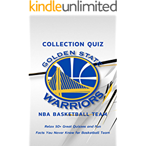 Collection Quiz Golden State Warriors NBA Basketball Team: Relax 50+ Great Quizzes and Fun Facts You Never Know for…