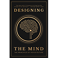 Designing the Mind: The Principles of Psychitecture (English Edition)
