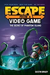 Escape from a Video Game: The Secret of Phantom Island Kindle Edition