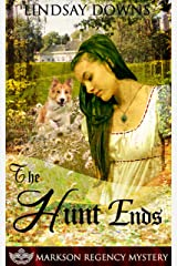The Hunt Ends (Markson Regency Mystery Book 6) Kindle Edition