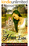 The Hunt Ends (Markson Regency Mystery Book 6)