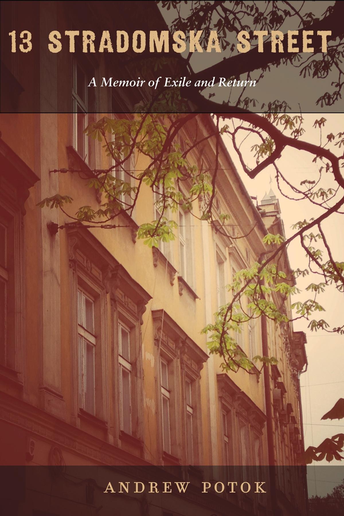 Download 13 Stradomska Street: A Memoir of Exile and Return PDF