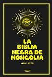 La Biblia Negra de Mongolia (RESERVOIR NARRATIVA)