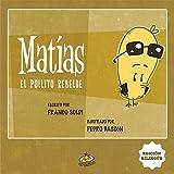Matias el pollito rebelde (Spanish Edition)