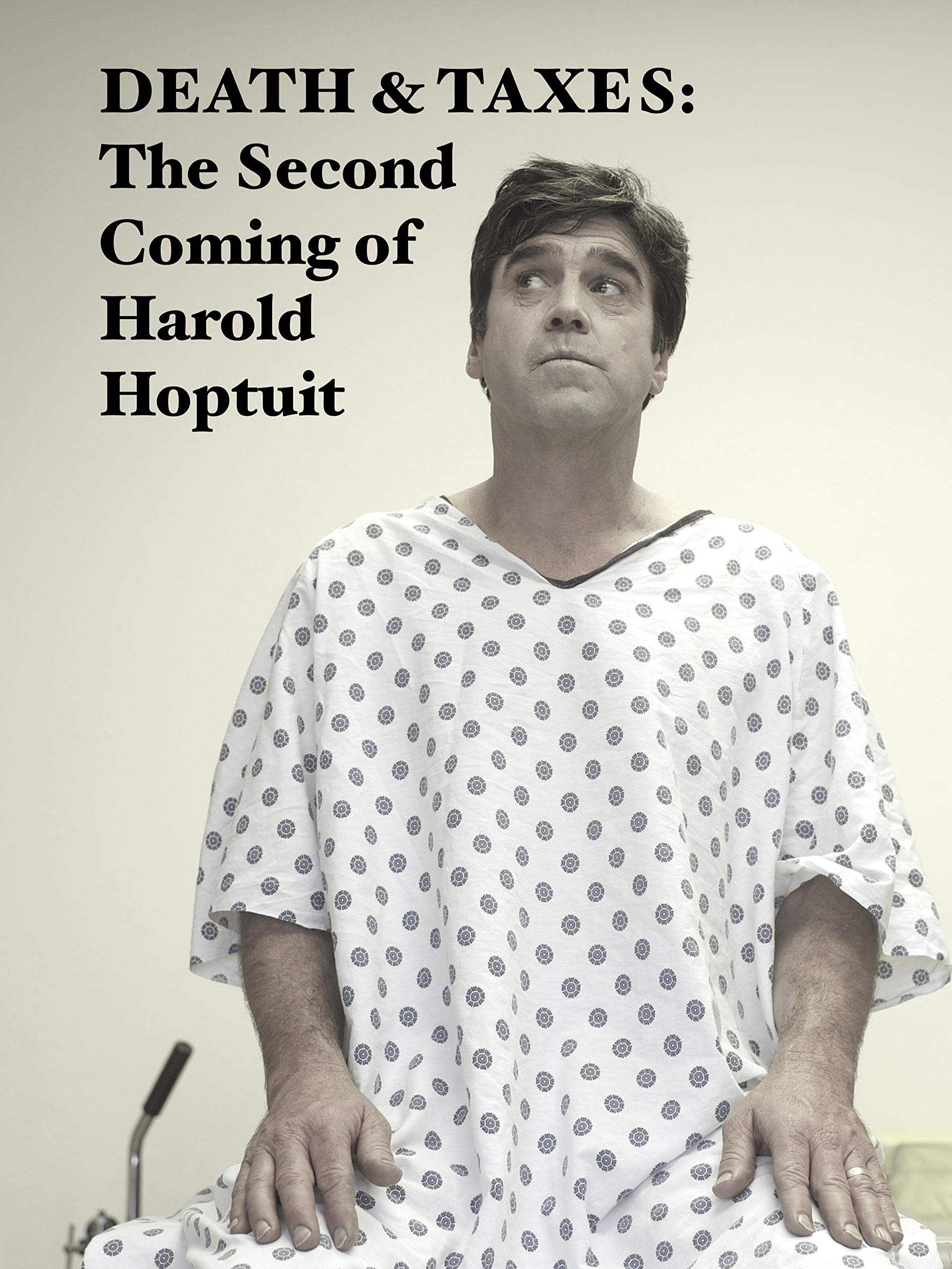 Death & Taxes: The Second Coming of Harold Hoptuit
