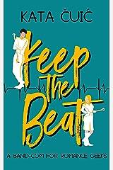 Keep the Beat: A Band-Com for Romance Geeks Kindle Edition