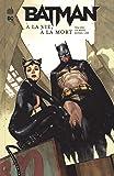Batman : A la vie, à la mort