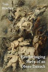 Hemorrhaging Slave of an Obese Eunuch Paperback