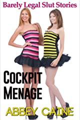 Cockpit Menage (Barely Legal Slut Stories) Kindle Edition