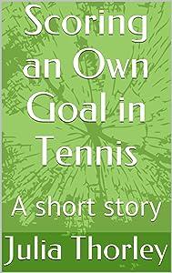 Scoring an Own Goal in Tennis: A short story