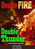 Double Fire Double Thunder Prayer Book: Why Prayer is Powerful (Battle Plan for Prayer Book 1)