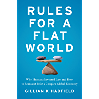 Rules for a Flat World: Why Humans Invented Law and How to Reinvent It for a Complex Global Economy (English Edition)