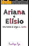 Ariana e Elísio: Uma história de amigos e... zumbis