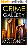 CRIME IN THE GALLERY a fiercely addictive crime thriller (Detective Markham Mystery Book 6)