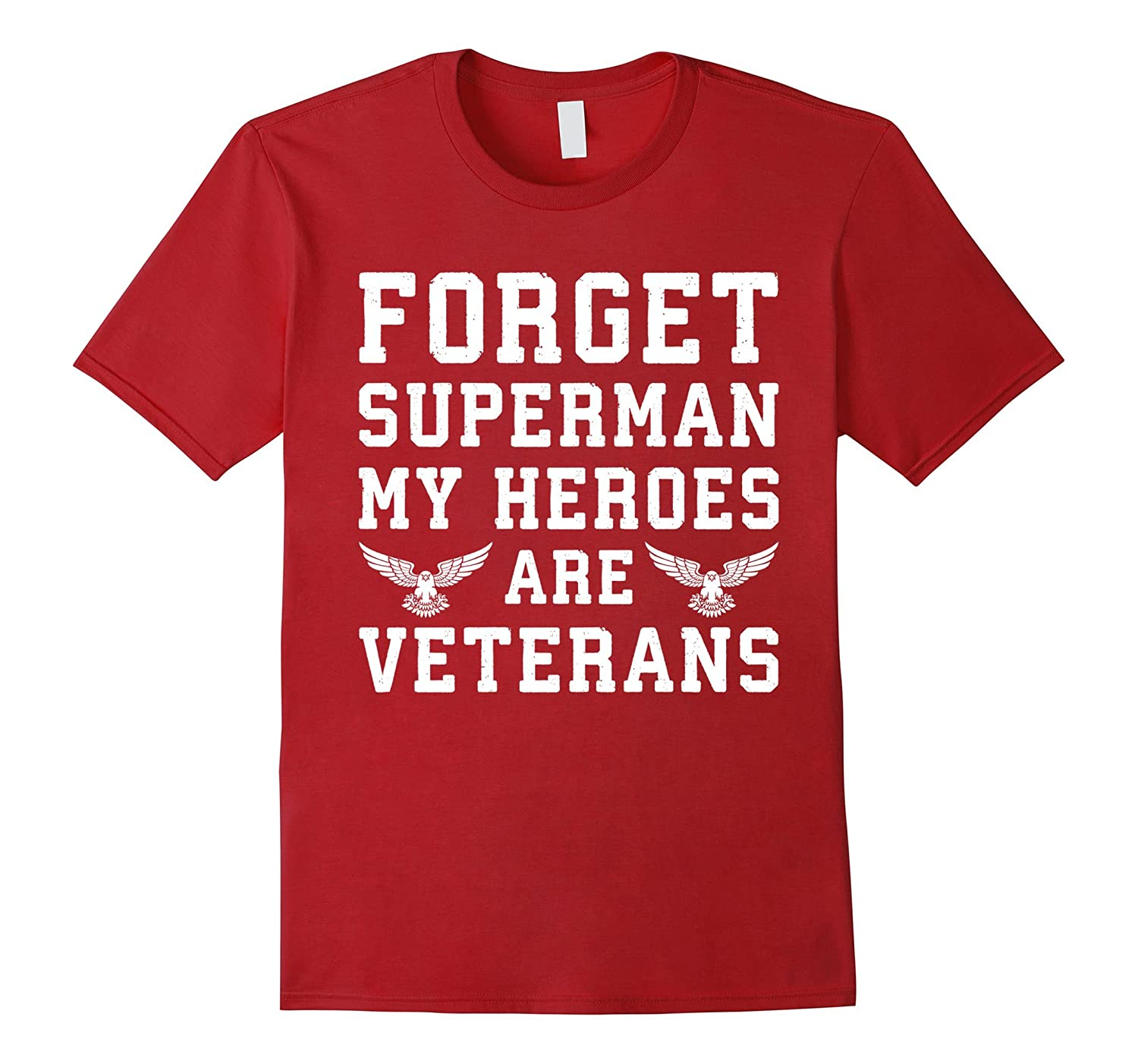 Forget Super Man My Heroes Are Veterans t shirt-Veterans-RT