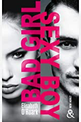 Bad Girl, Sexy Boy : la nouvelle voix de la romance New Adult venue des Etats-Unis ! (&H) (French Edition) Kindle Edition