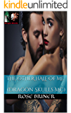 The Other Half of Me : (Dragon Skulls MC)
