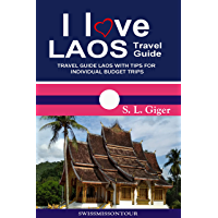 Laos Travel Guide: Travel guide Laos with tips for individual budget and backpackers in Laos (English Edition)