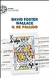Il re pallido: Un romanzo incompiuto (Einaudi. Stile libero big Vol. 10)