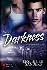 Amid the Darkness (Refuge Inc. Book 2) Kindle Edition