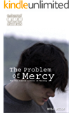 The Problem of Mercy: How God Creates a Heart of Worship (The Heart of God) (English Edition)