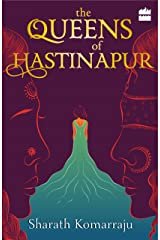 The Queens of Hastinapur Kindle Edition
