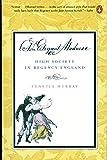 An Elegant Madness: High Society in Regency England