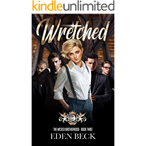 Wretched: A Reverse Harem Bully Romance (Wicked Brotherhood Book 3)