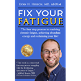 Fix Your Fatigue: The four step process to resolving chronic fatigue, achieving abundant energy and reclaiming your life…